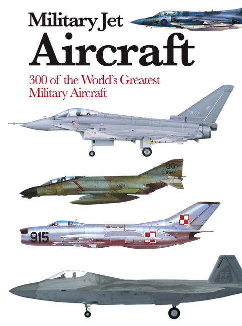 Military Jet Aircraft: Mini Encyclopedia