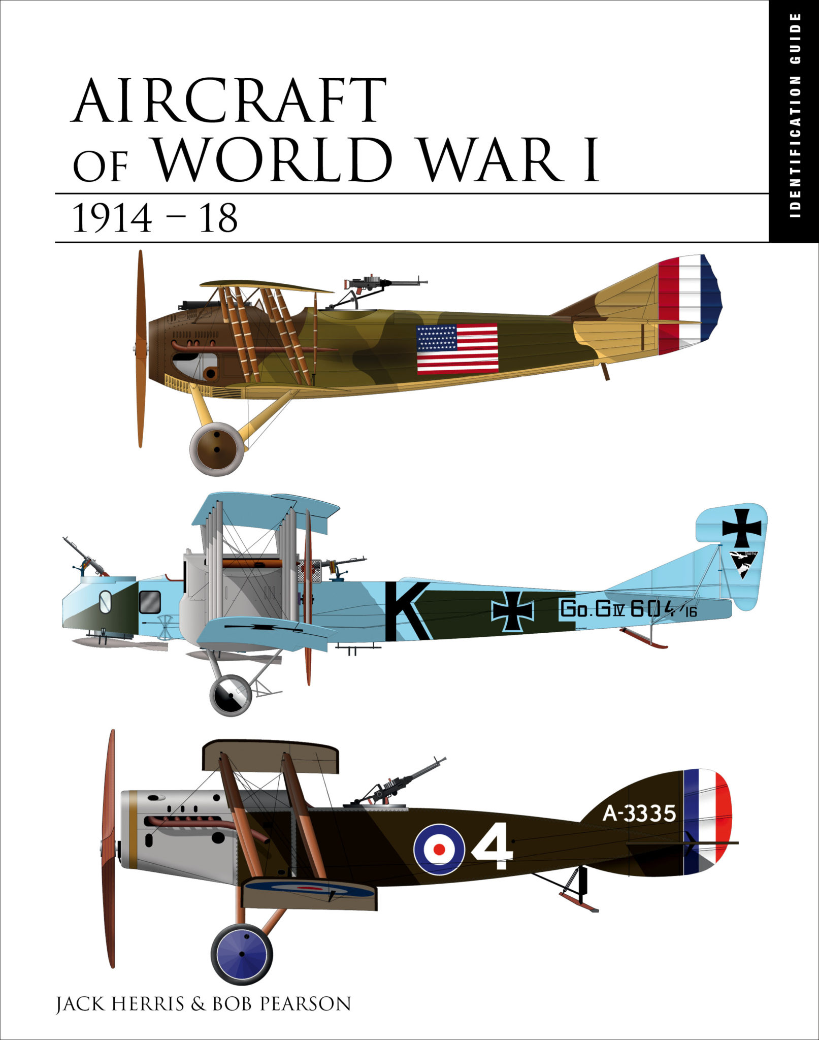Aircraft of World War I 1914–1918: The Essential Aircraft Identification Guide