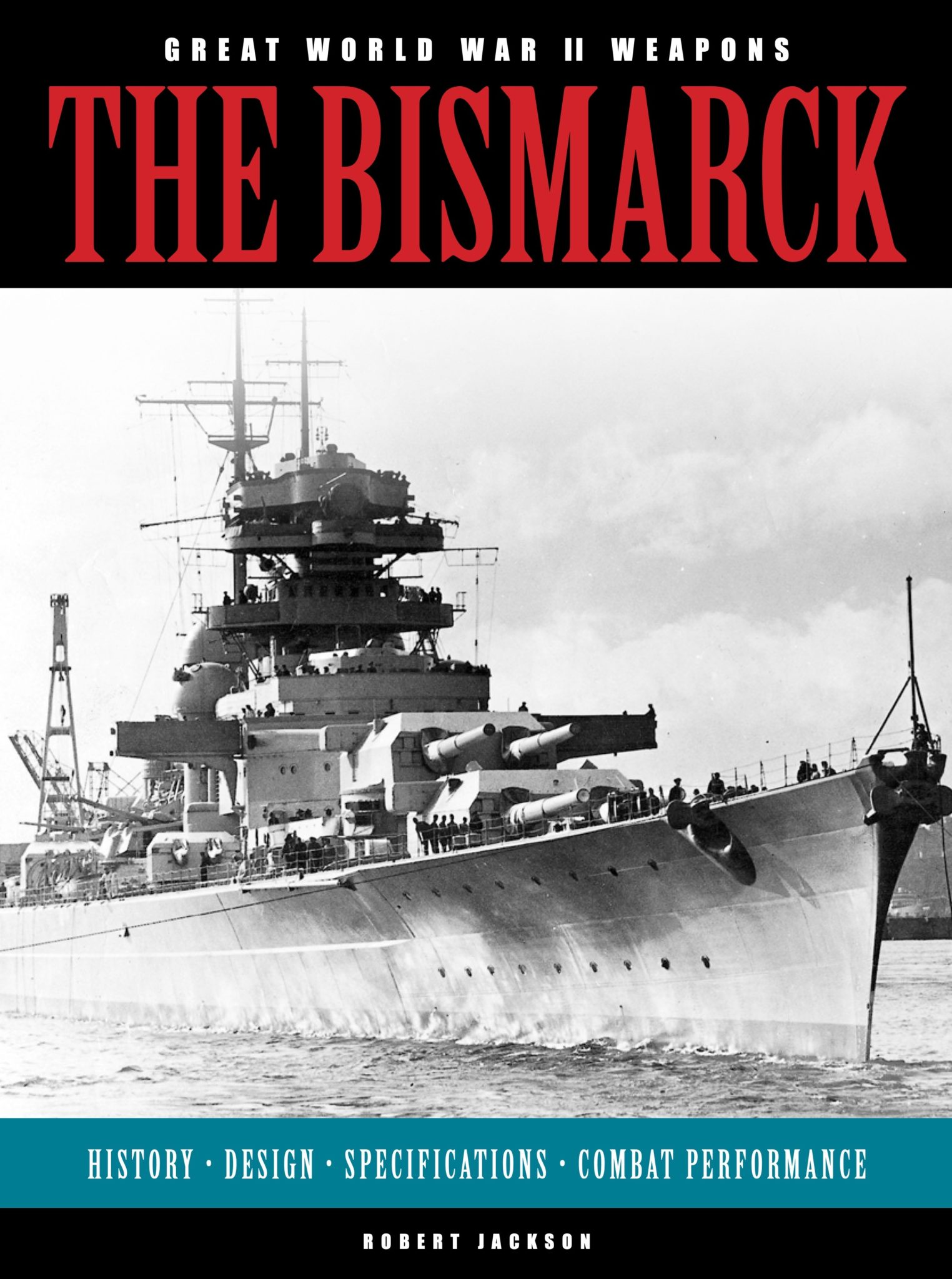 The Bismarck: Great WWII Weapons
