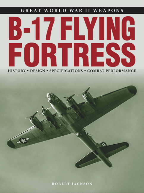 B-17 Flying Fortress: Great WWII Weapons