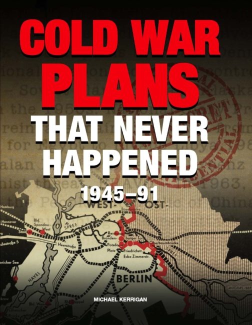 Cold War Plans That Never Happened