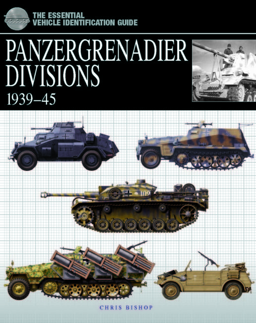 The Essential Vehicle Identification Guide: Panzergrenadier Divisions