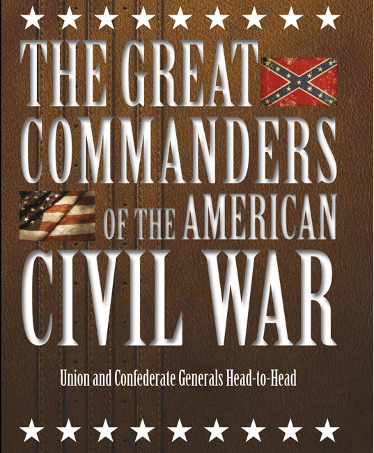 The Great Commanders of the American Civil War