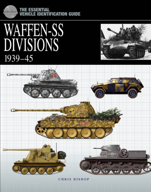Waffen-SS Divisions 1939-45: The Essential Vehicle Identification Guide
