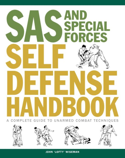 SAS and Special Forces Self Defense Handbook