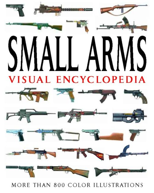 Small Arms: Visual Encyclopedia