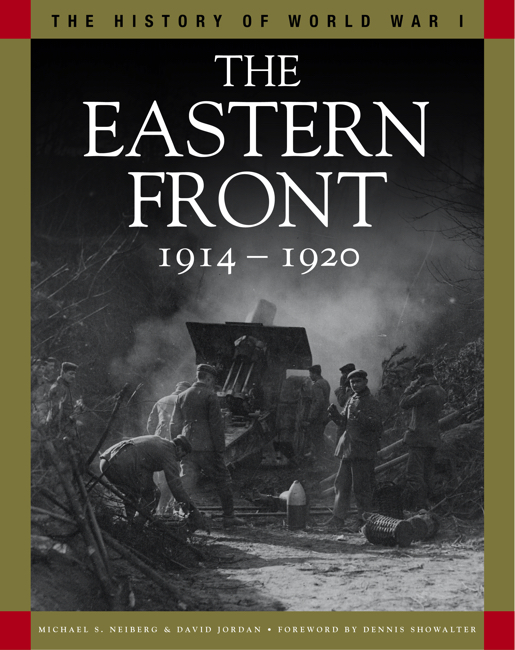 The Eastern Front 1914-1920: History of WWI series