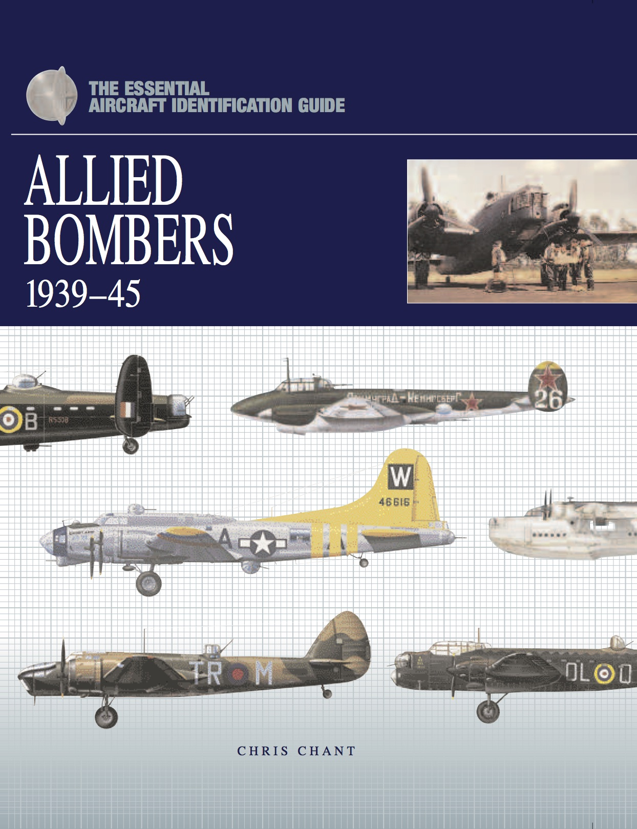 Allied Bombers 1939-45: The Essential Aircraft Identification Guide