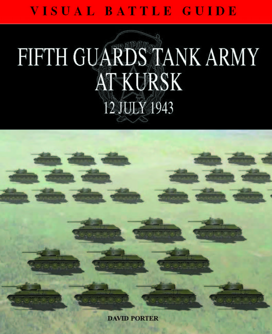 Fifth Guards Tank Army at Kursk: Visual Battle Guide