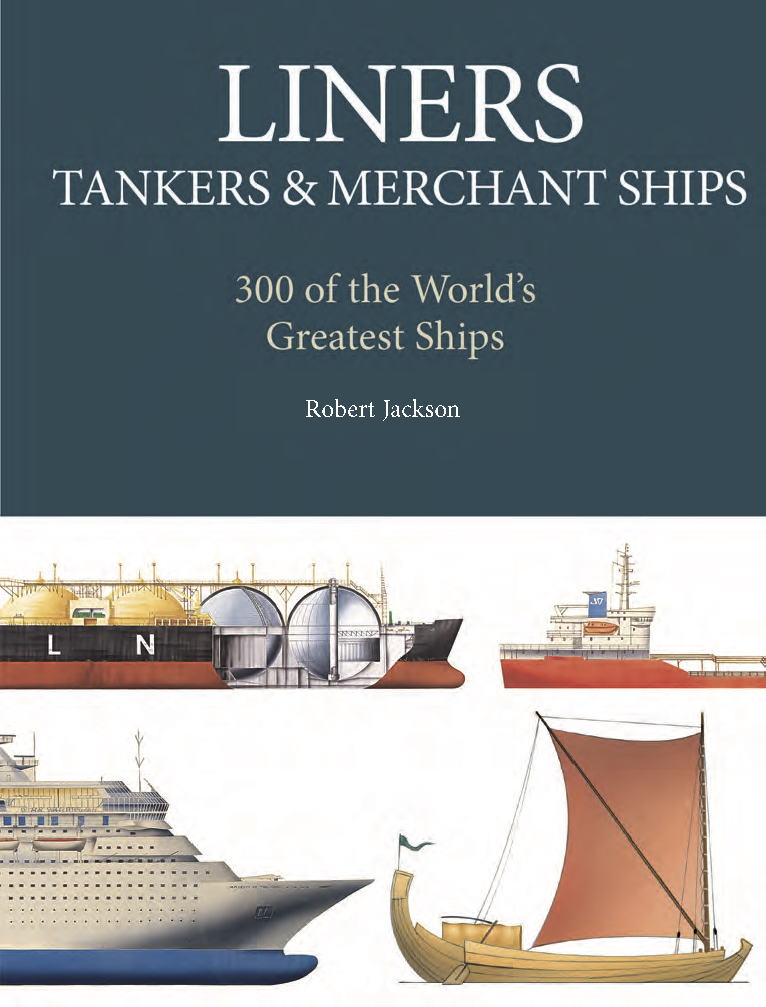 Liners, Tankers & Merchant Ships: Mini Encyclopedia