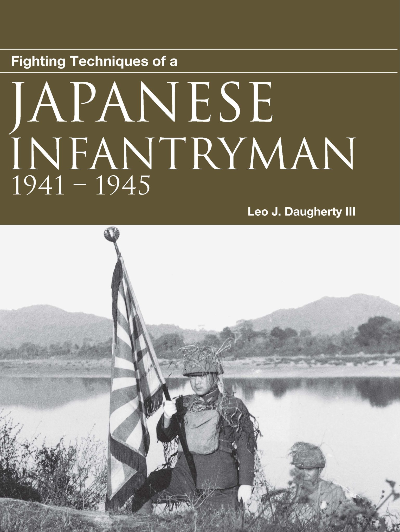 Fighting Techniques of a Japanese Infantryman 1941-45