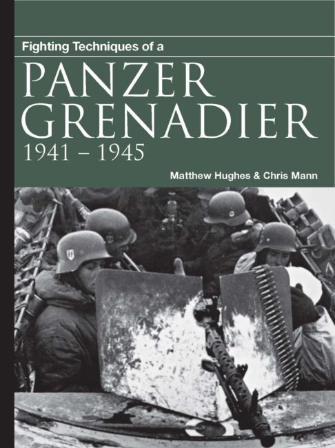 Fighting Techniques of a Panzergrenadier 1941-45