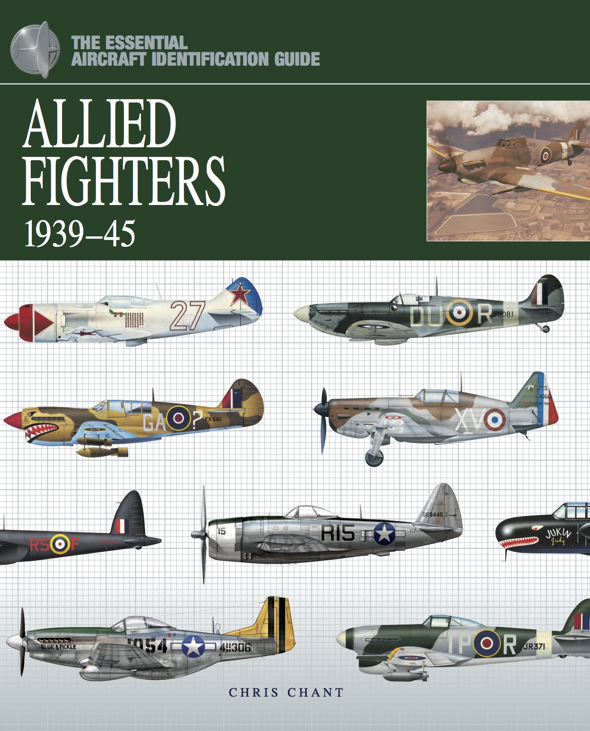 Allied Fighters 1939-45: The Essential Aircraft Identification Guide