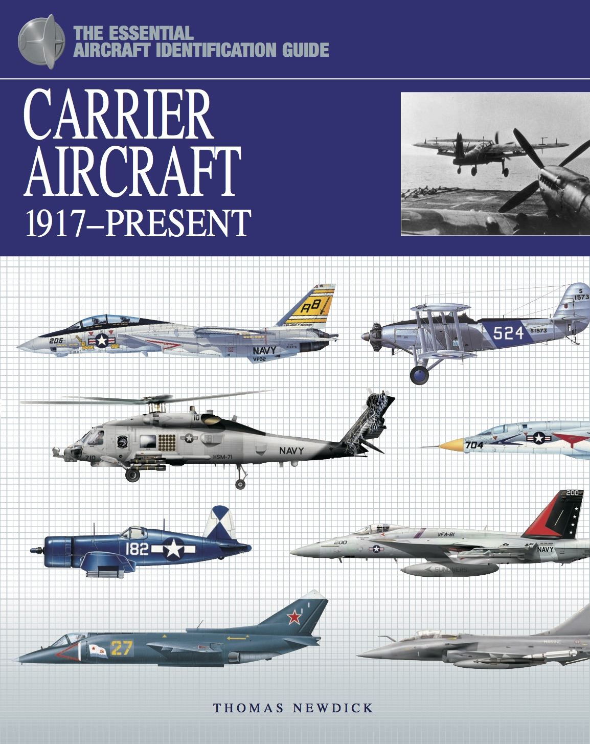 Carrier Aircraft 1917-Present: The Essential Aircraft Identification Guide