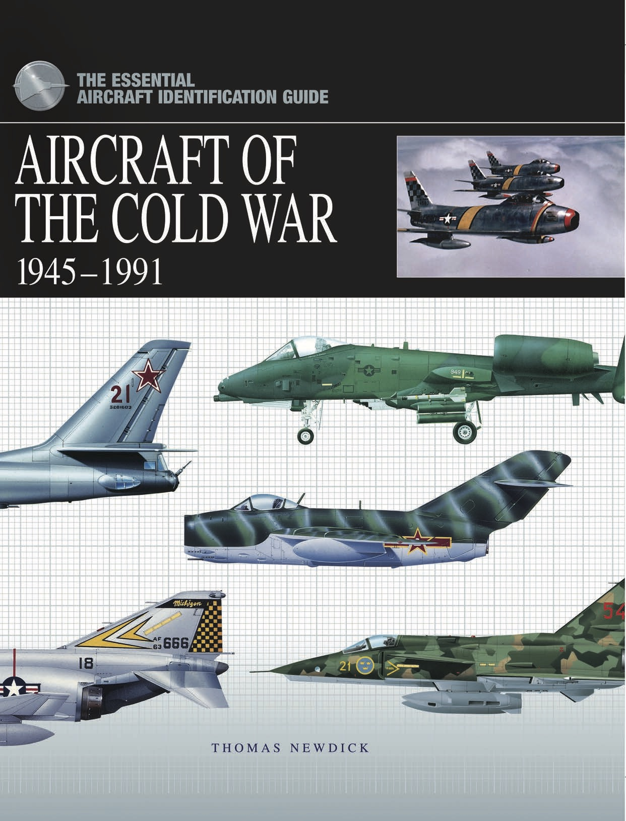The Essential Aircraft Identification Guide: Aircraft of the Cold War 1945-1991