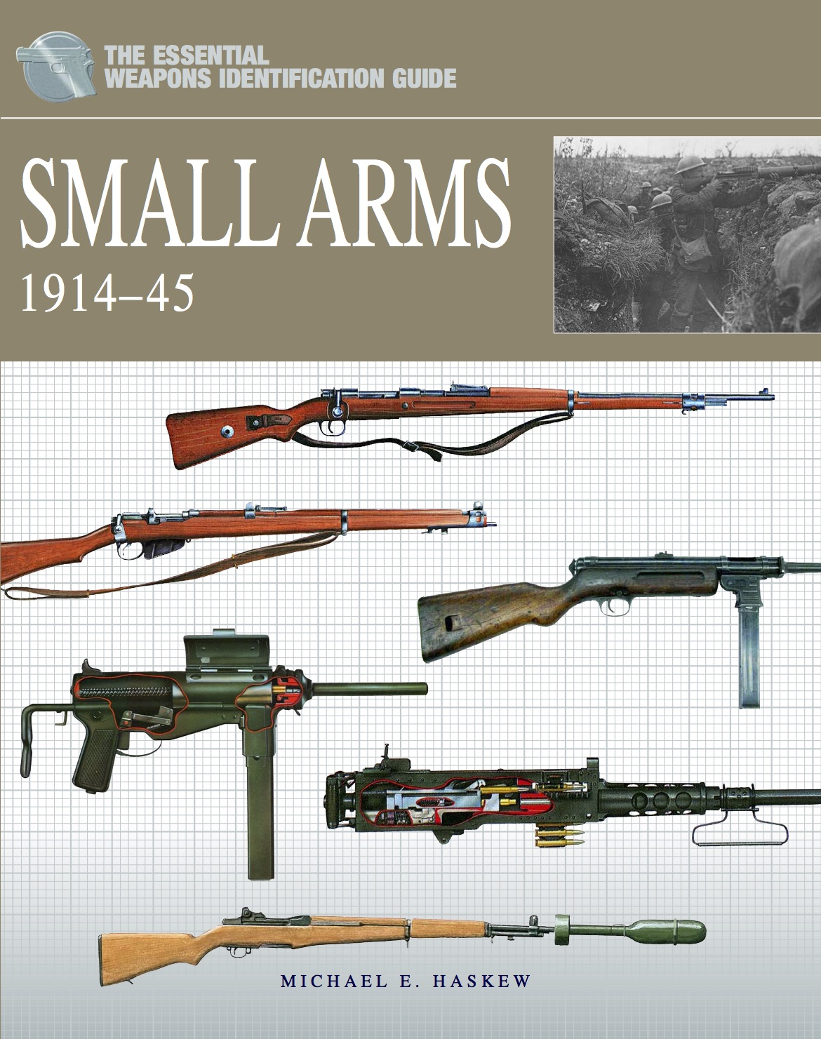 The Essential Weapons Identification Guide: Small Arms 1914-1945