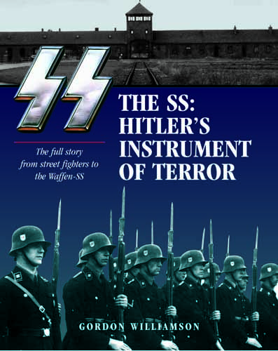 The SS: Hitler's Instruments of Terror