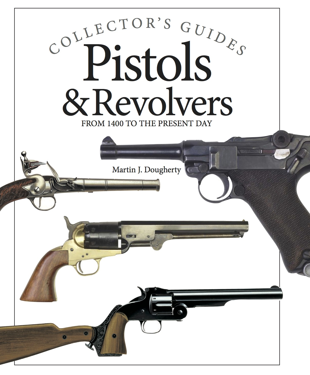 Pistols & Revolvers: Collector's Guides