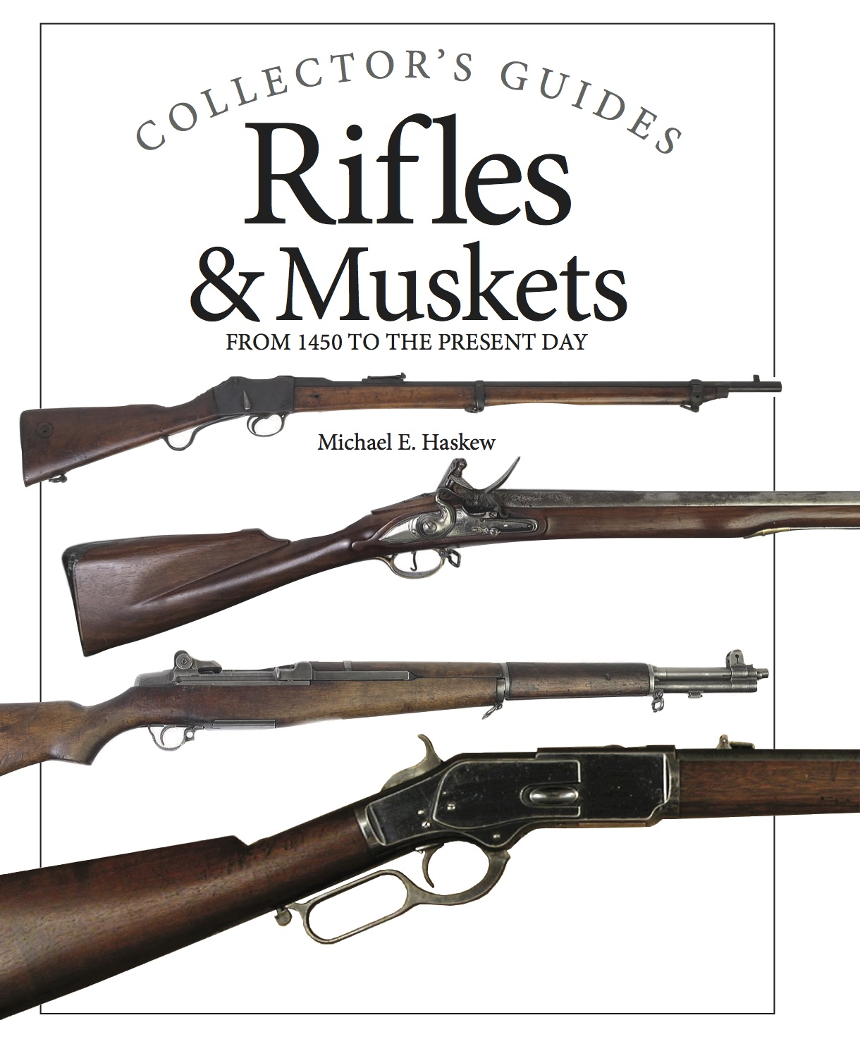 Rifles & Muskets: Collector's Guides