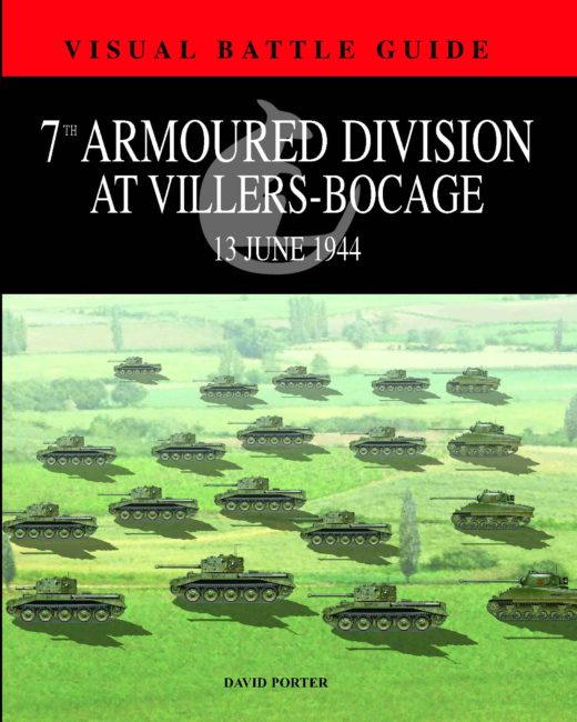7th Armoured Divison at Villers-Bocage: Visual Battle Guide