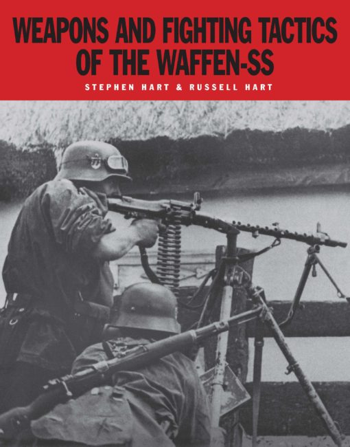 Weapons and Fighting Tactics of the Waffen-SS