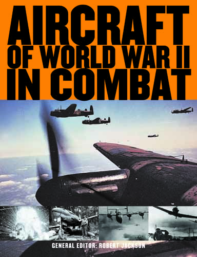 Aircraft of World War II in Combat