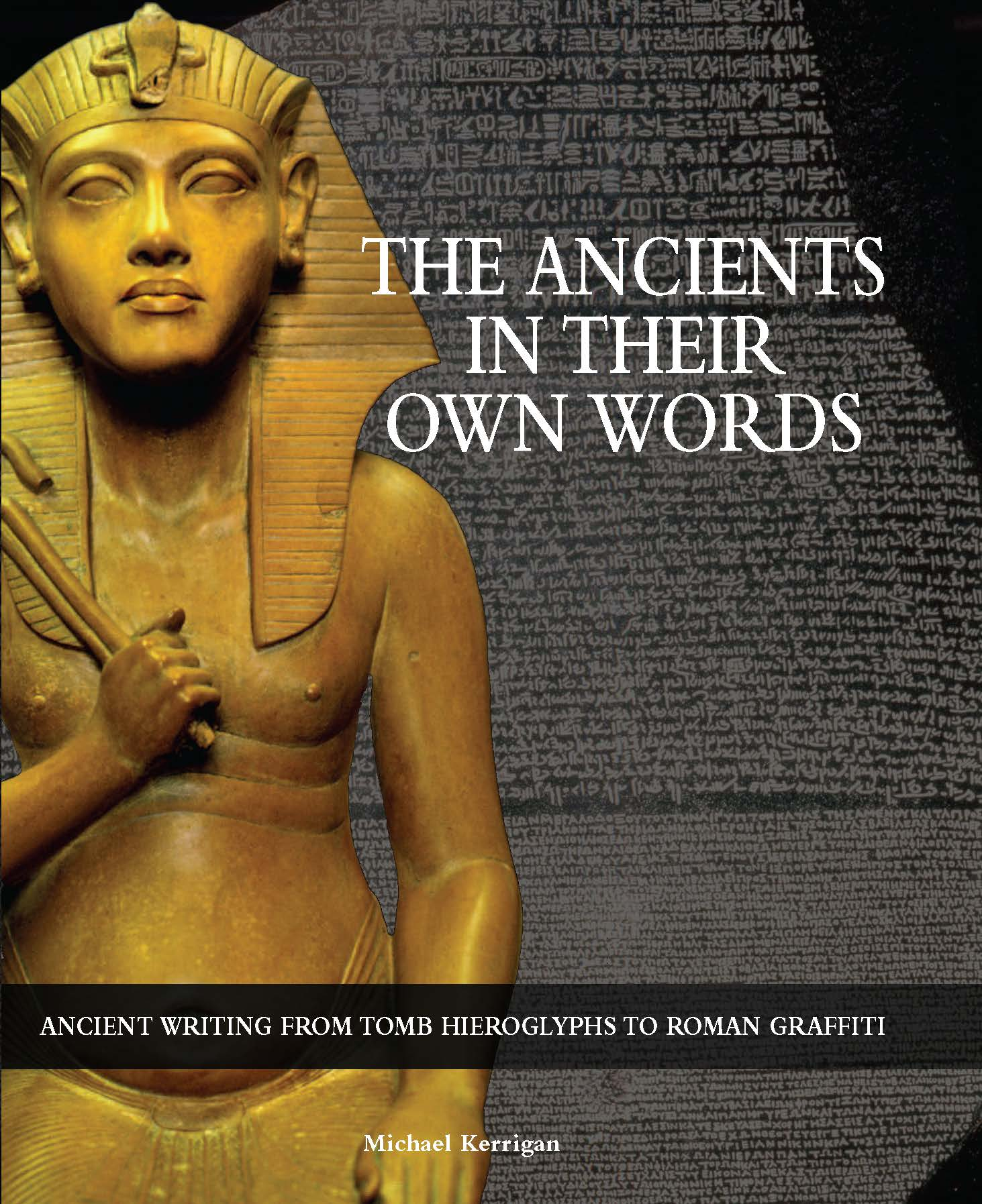 The Ancients In Their Own Words