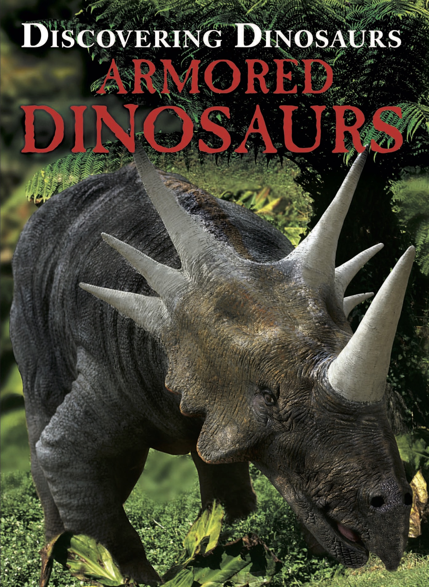 Discovering Dinosaurs: Armored Dinosaurs