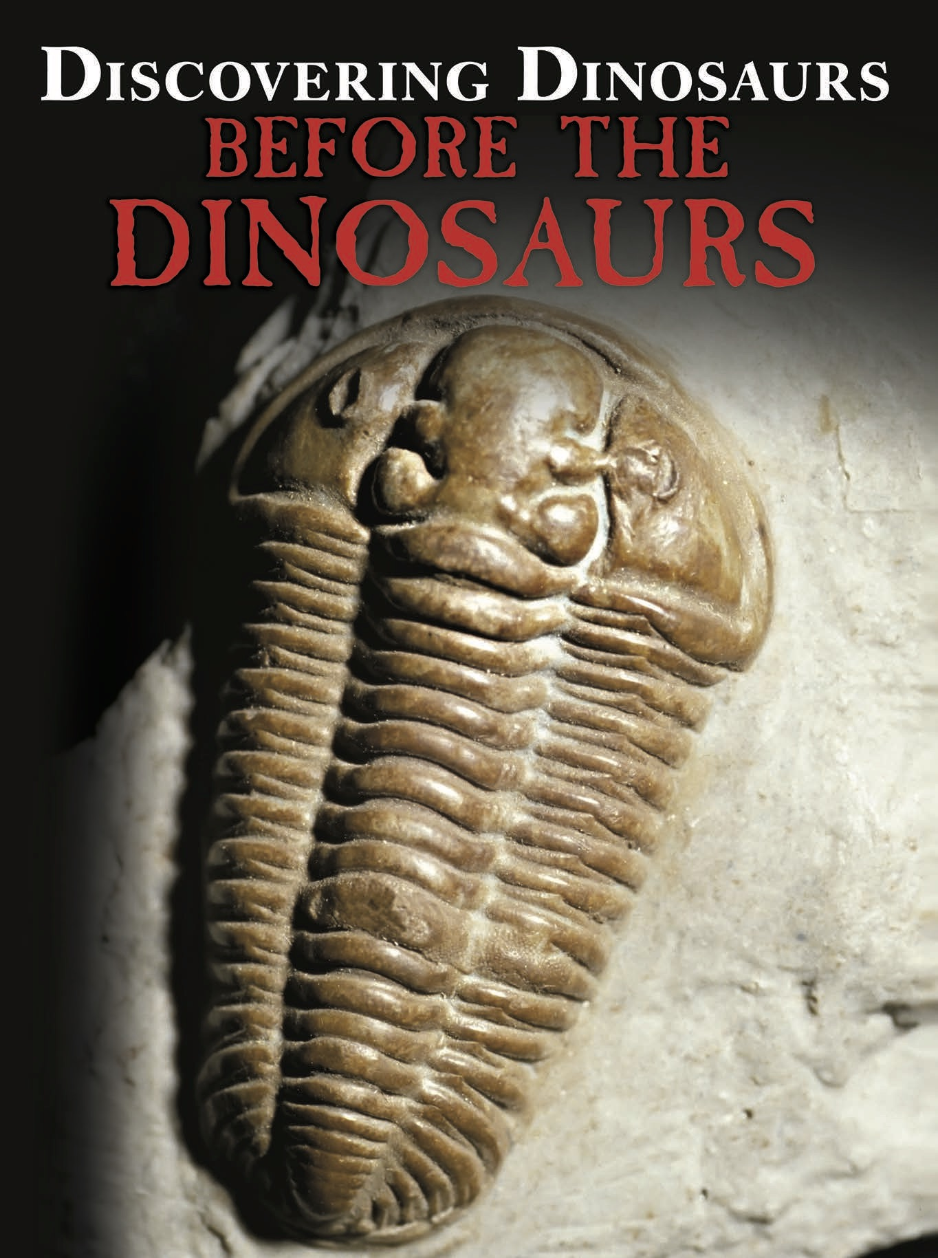 Discovering Dinosaurs: Before the Dinosaurs
