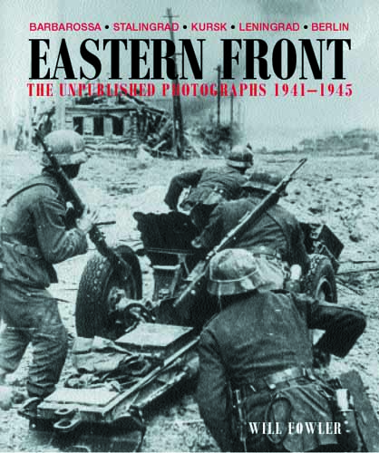 Eastern Front: The Unpublished Photographs