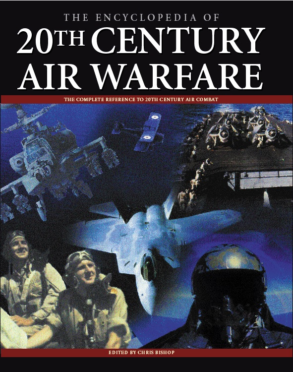 The Encyclopedia of 20th Century Air Warfare