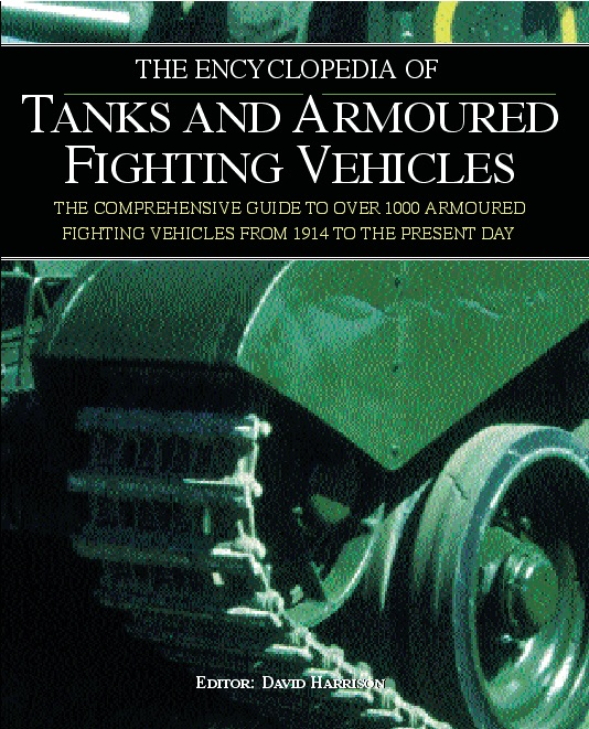 The Encyclopedia of Tanks & Armoured Fighting Vehicles [544pp]