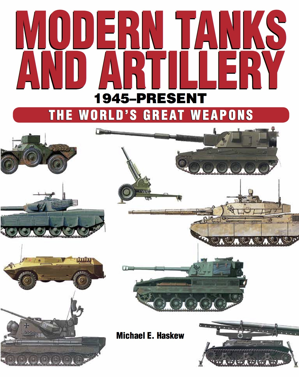 Modern Tanks and Artillery: World's Great Weapons