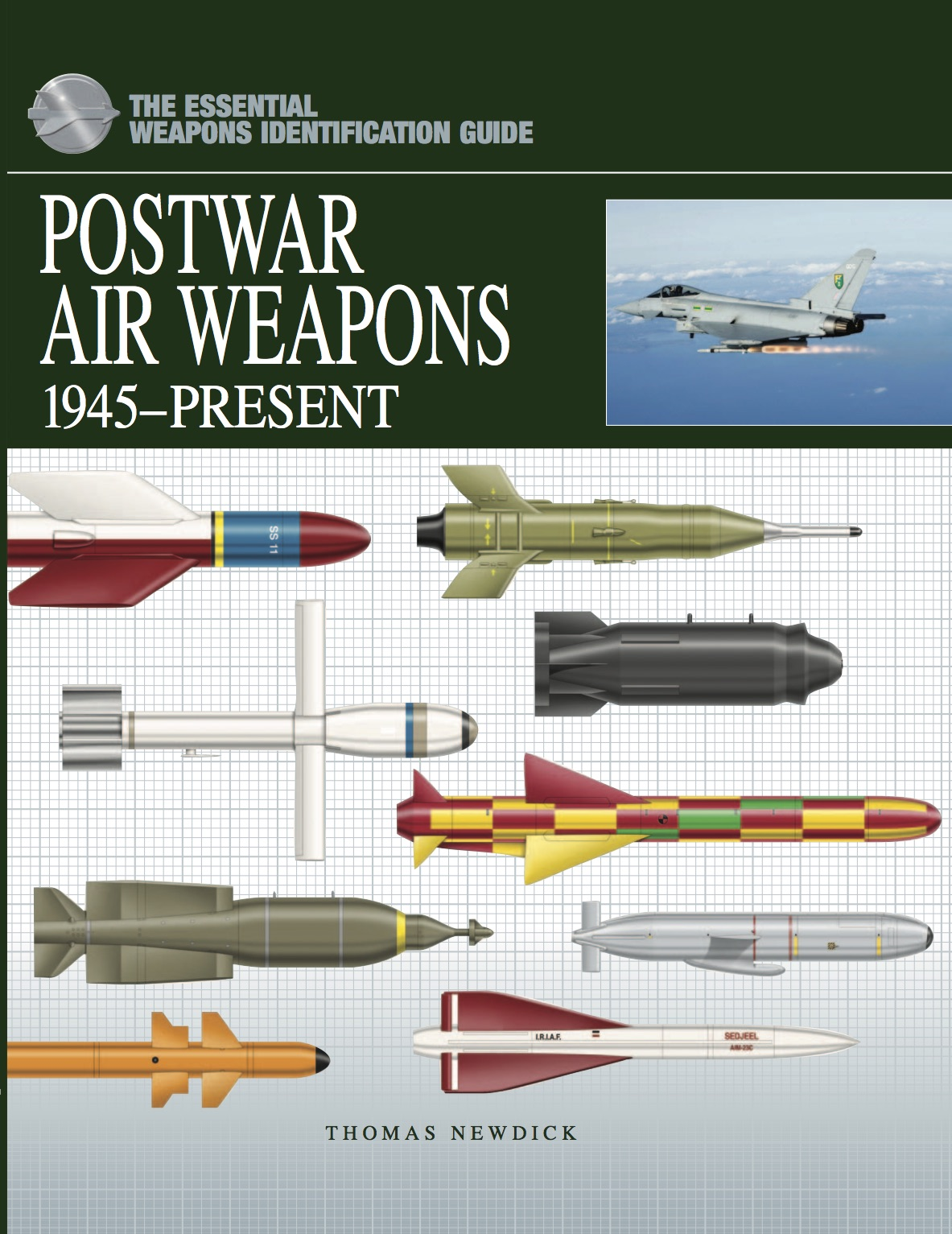 Postwar Air Weapons 1945-Present: The Essential Weapons Identification Guide