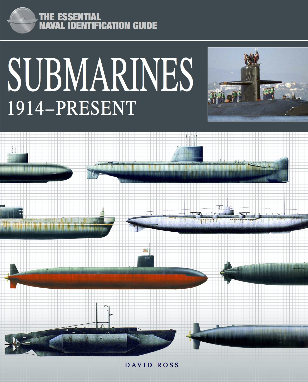 Submarines 1914-Present: The Essential Naval Identification Guide