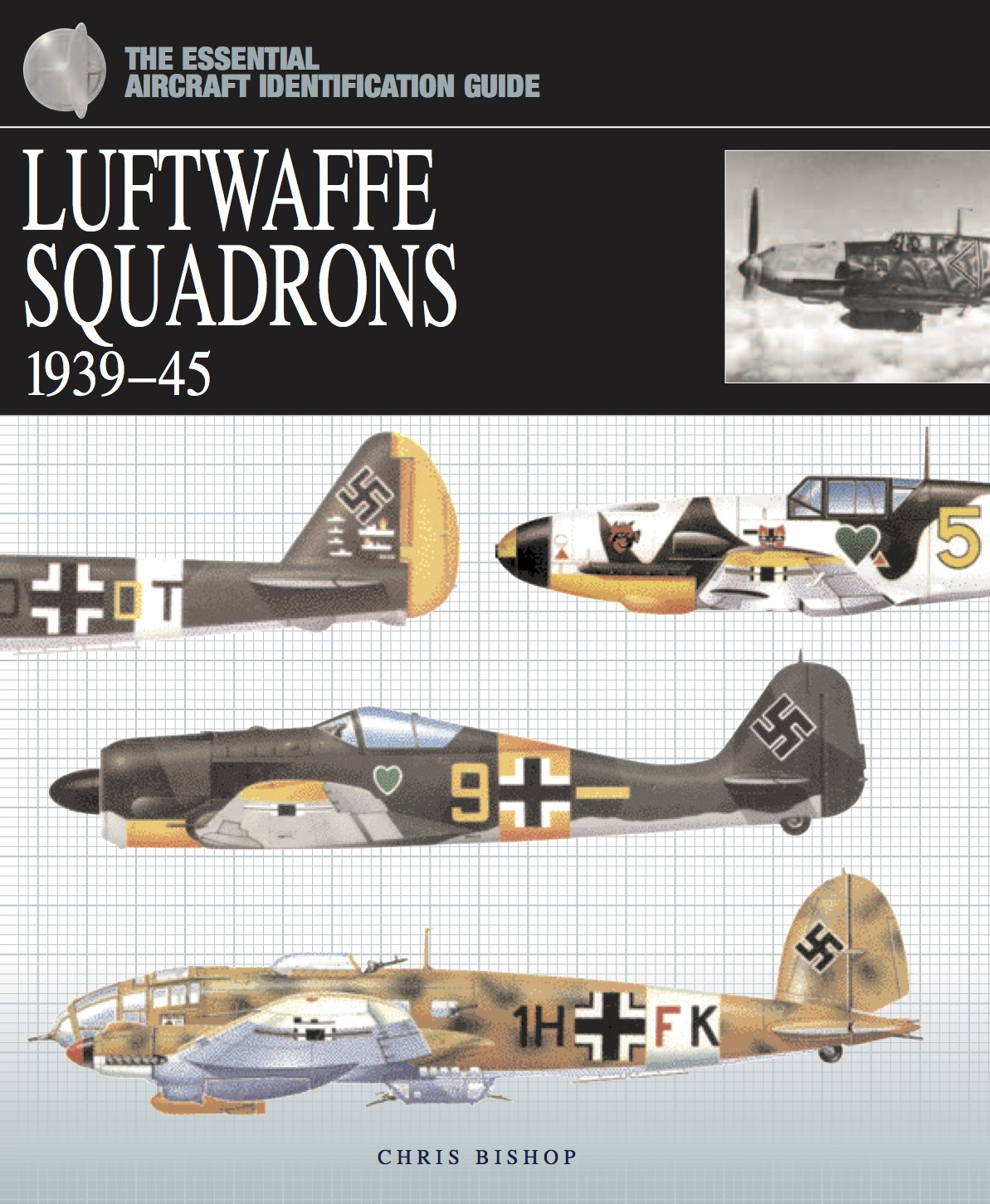 Luftwaffe Squadrons: The Essential Aircraft Identification Guide