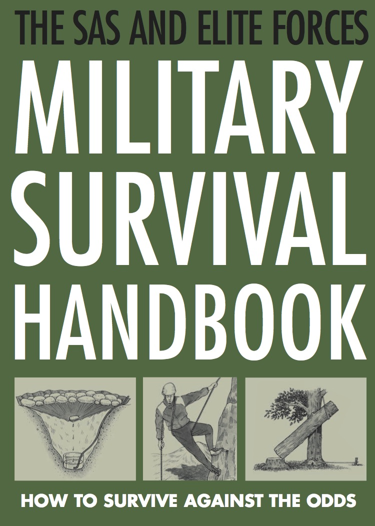 Military Survival Handbook: SAS and Elite Forces Guide