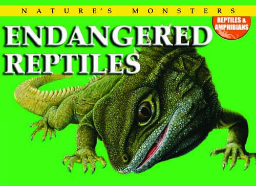 Nature's Monsters: Endangered Reptiles