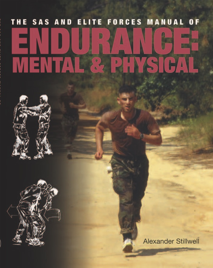 The Elite Forces Manual of Mental and Physical Endurance