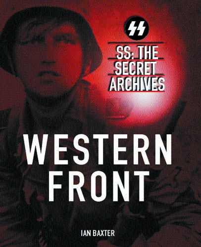 SS Secret Archives: Western Front