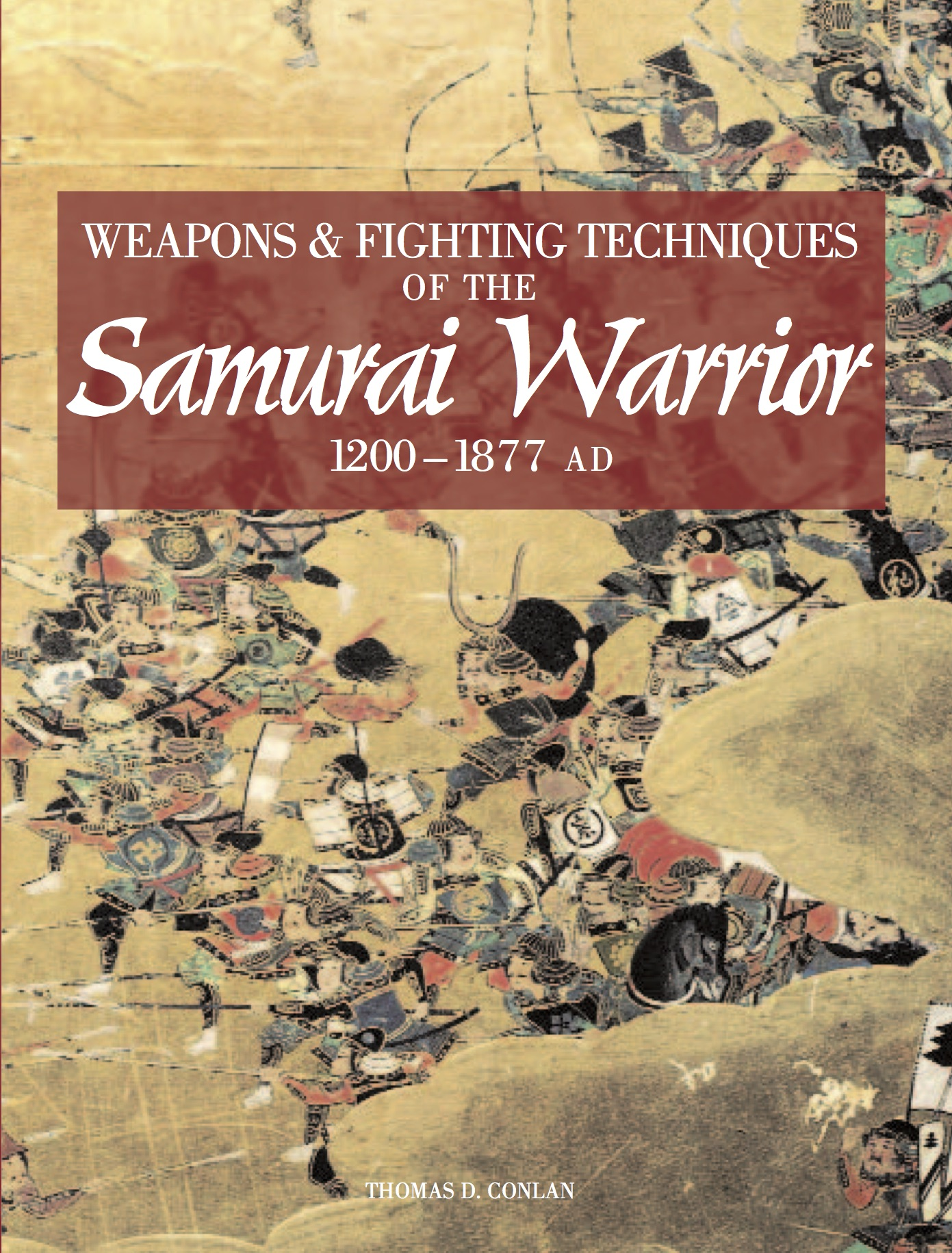 Weapons and Fighting Techniques of the Samurai Warrior