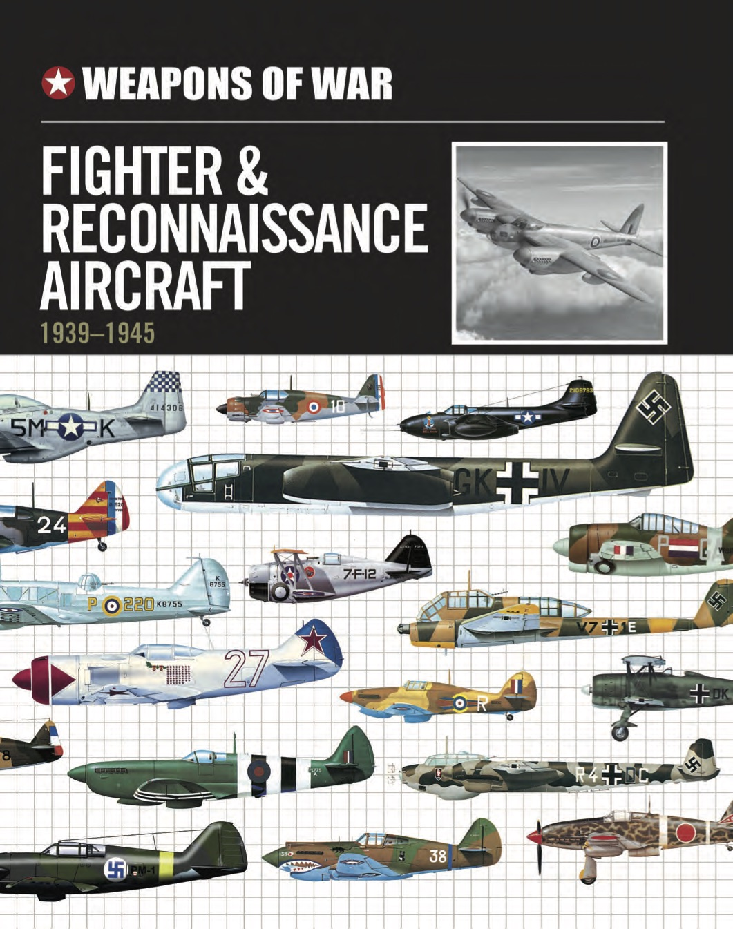 Fighters and Reconnaissance Aircraft 1939 to 1945 – Weapons of War