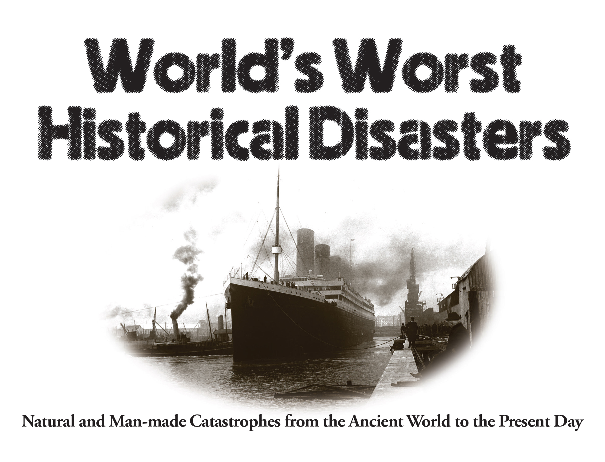 The World's Worst Historical Disasters: Landscape Pocket Guides