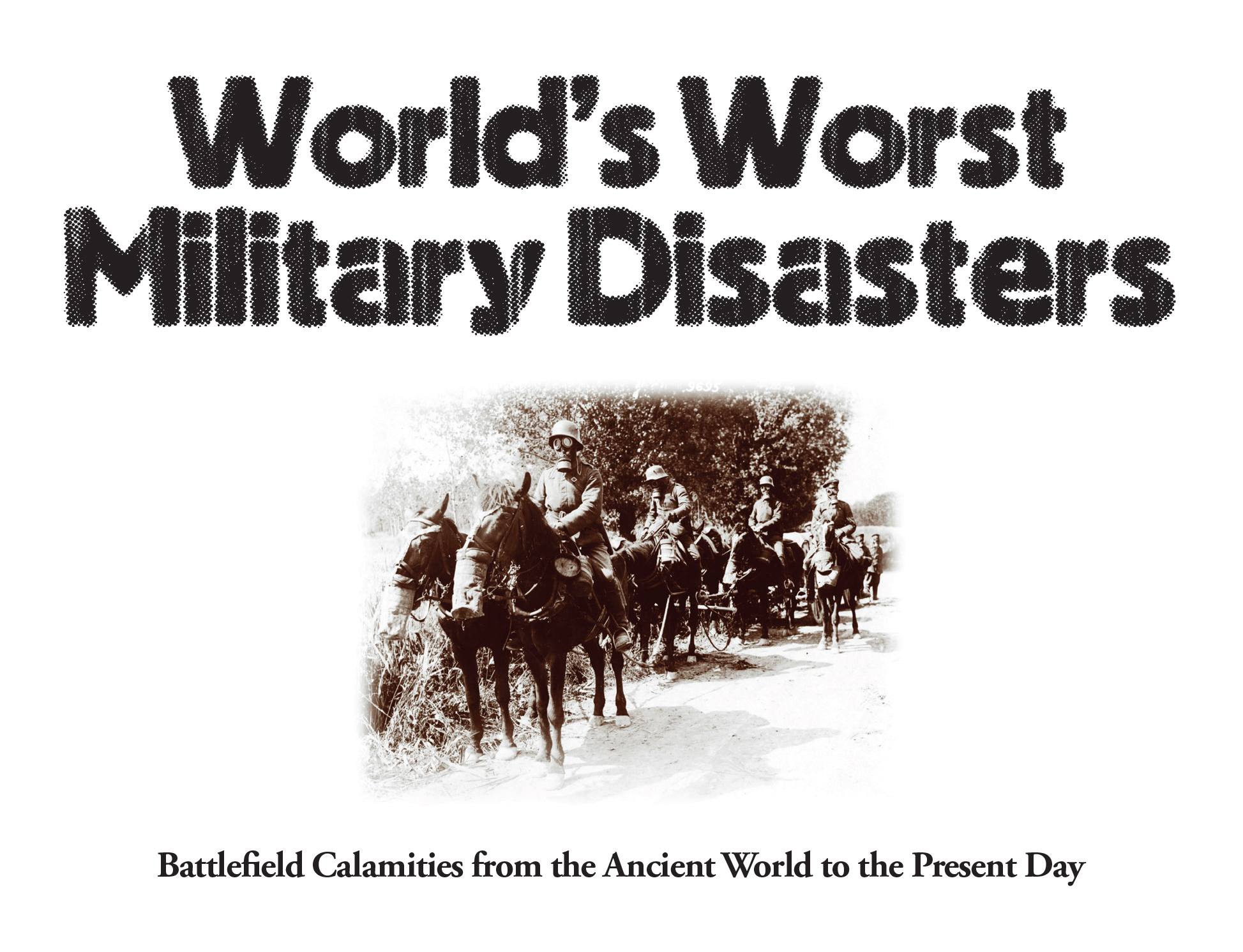 The World's Worst Military Disasters: Landscape Pocket Guides