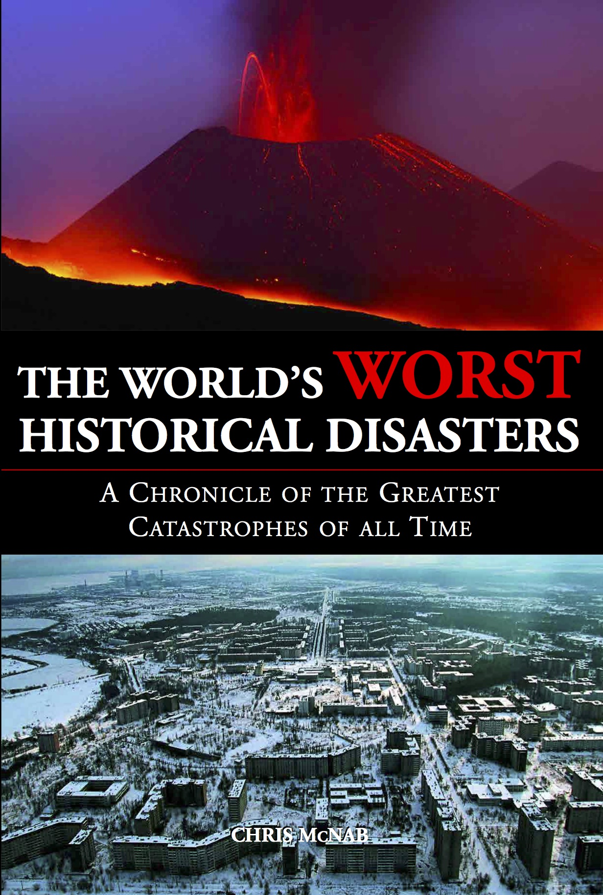 The World's Worst Historical Disasters