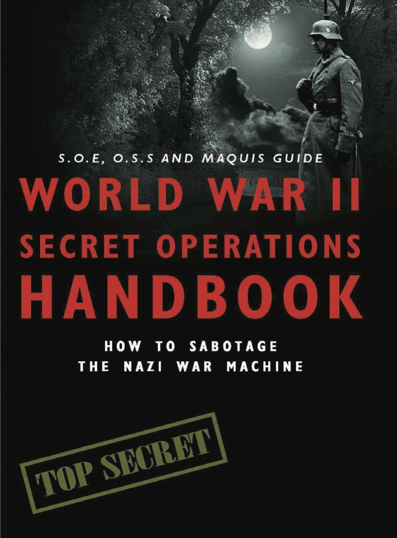 The World War II Secret Operations Handbook