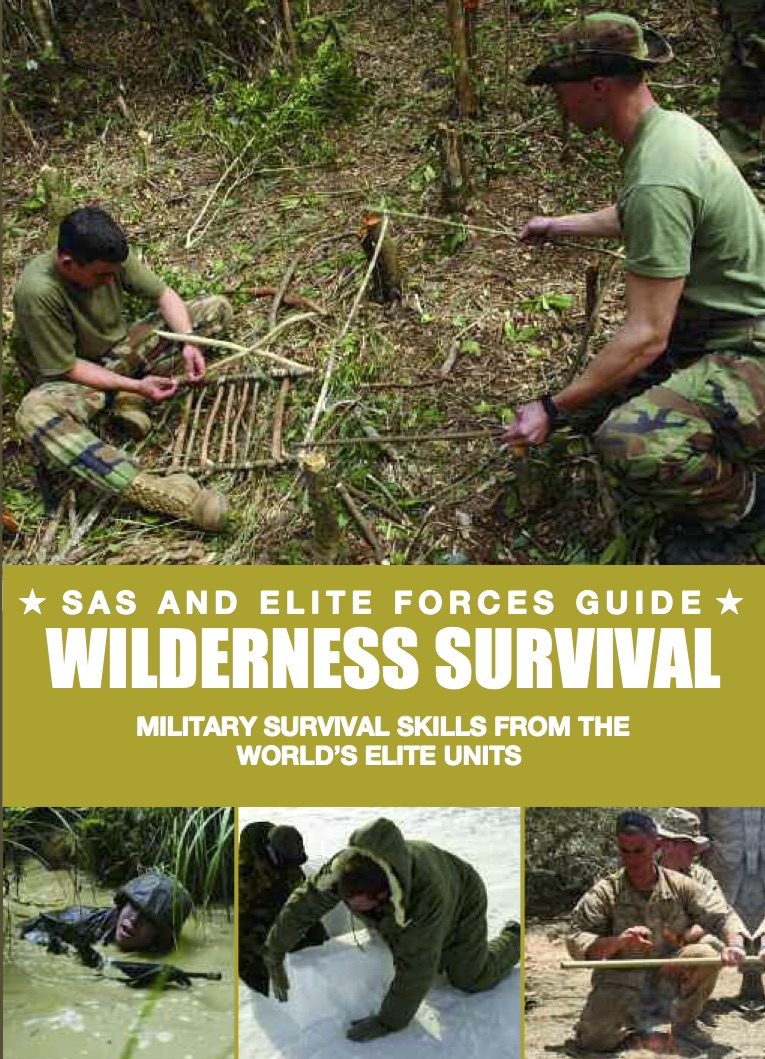 Wilderness Survival: SAS and Elite Forces Guide