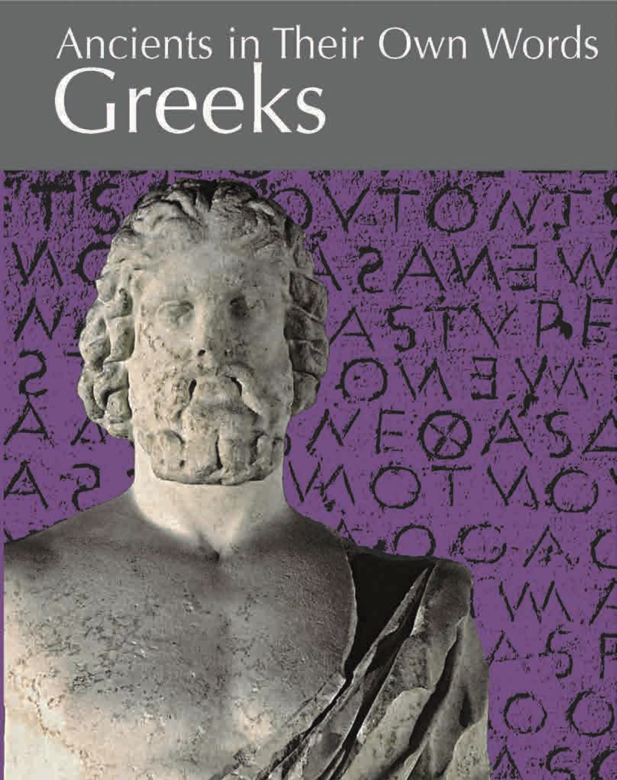 Ancients In Their Own Words: Greeks