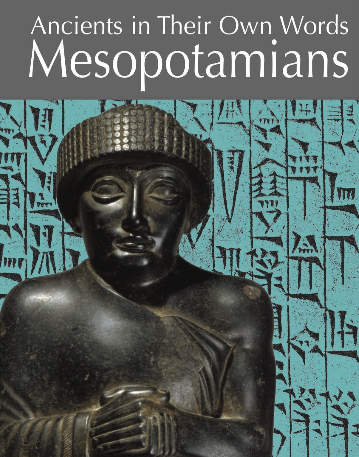 Ancients In Their Own Words: Mesopotamians
