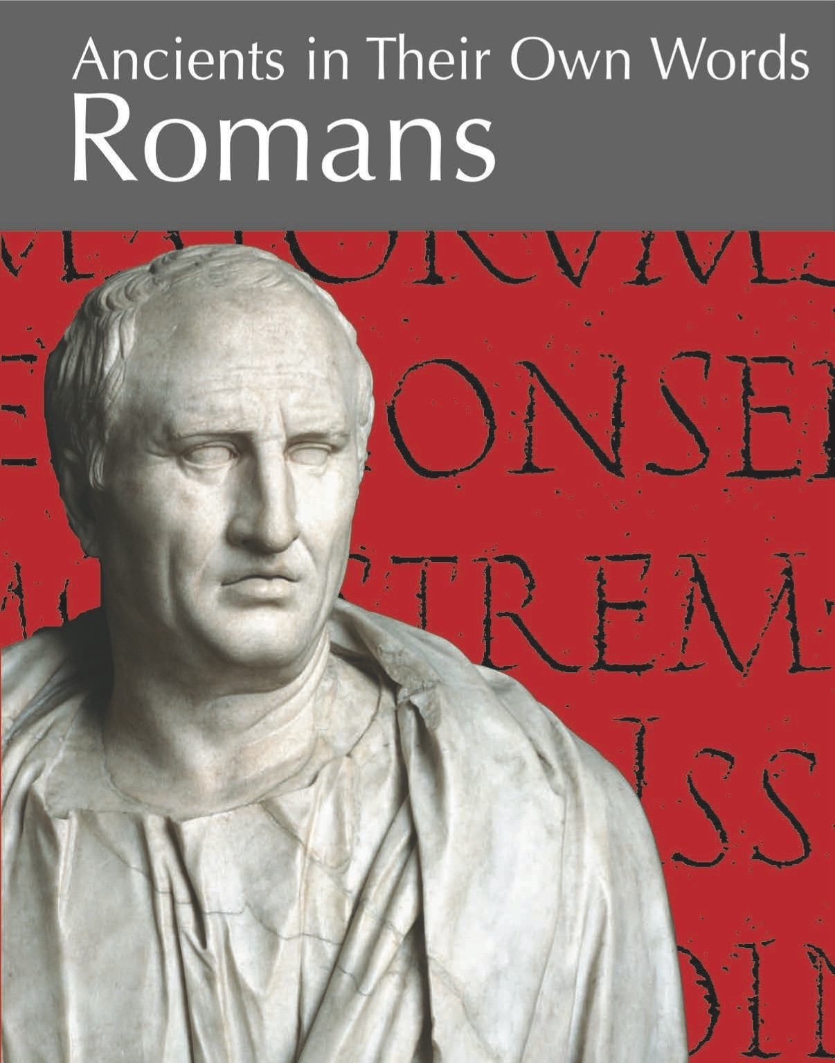 Ancients In Their Own Words: Romans